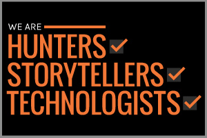 Text: We are hunters, storytellers, technologists