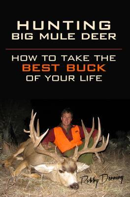 Hunting big mule deer book by Robby Denning