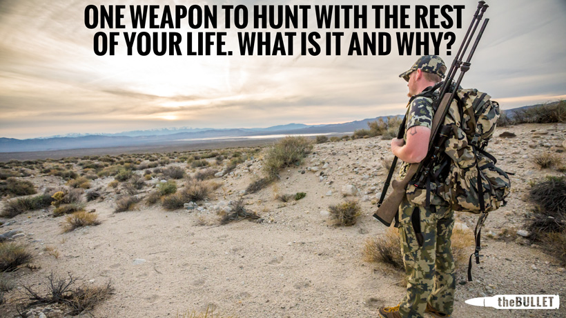 One weapon to hunt with the rest of your life