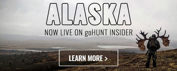 Alaska now live on goHUNT INSIDER