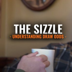 New Video: THE SIZZLE — How To Understand Draw Odds