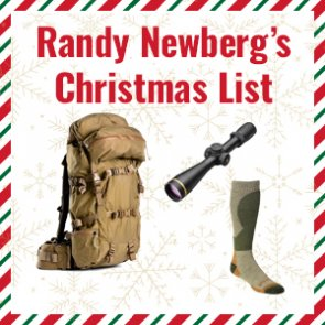 Randy Newberg's Top 10 Christmas gifts for any and every hunter