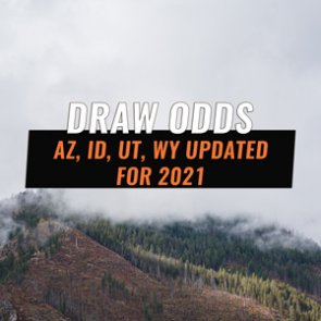 Draw Odds Updated for 2021 in Arizona, Idaho, Utah & Wyoming