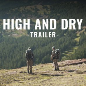 HIGH AND DRY - A Colorado Archery Mule Deer Hunt - Trailer