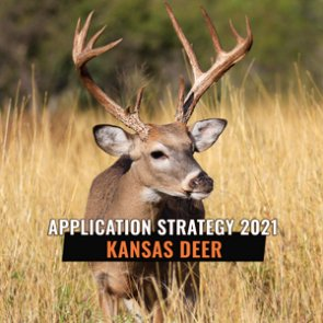 APPLICATION STRATEGY 2021: Kansas Deer