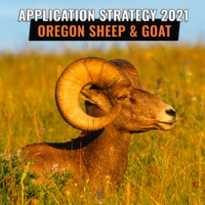APPLICATION STRATEGY 2021: Oregon Bighorn Sheep and Mountain Goat