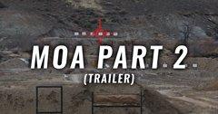 MOA Part 2 (Trailer)